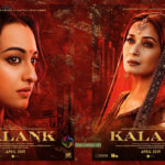 Sonakshi Sinha & Madhuri Dixit's First Looks from Kalank are out, Now Film Trailer is Awaited