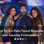 De De Pyaar De Movie Review: A Paisa Vasool Romantic Entertainer with Amazing Performances!