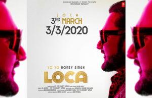 Yo Yo Honey Singh and Bhushan Kumar reunite for Loca, 3rd March 2020 Release!