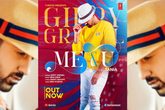 Gippy Grewal comes up with new song 'Me & U' Ft.- Tania!