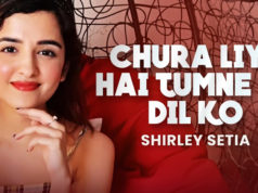 Shirley Setia is back with Another heart-warming rendition of the Classic Song 'Chura Liya Hai'