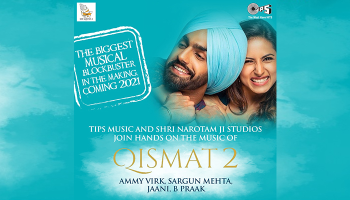 Tips Music Acquires Worldwide Music Rights of Ammy Virk & Sargun Mehta starrer 'Qismat 2'