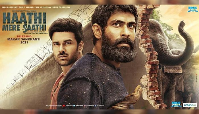 Rana Daggubati and Pulkit Samrat's Haathi Mere Saathi to release in theatres on Makar Sankranti 2021