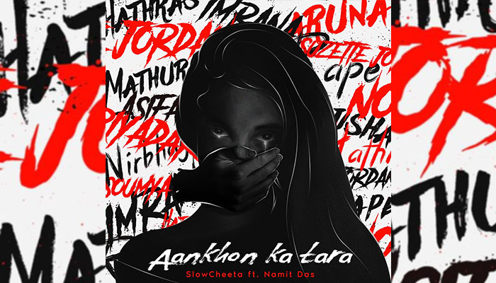 Namit Das collaborates with Slow Cheeta for a Moving anthem titled - 'Aankhon Ka Tara'