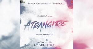 Atrangi Re: Akshay Kumar, Sara Ali Khan and Dhanush's Film Gets its Release Date