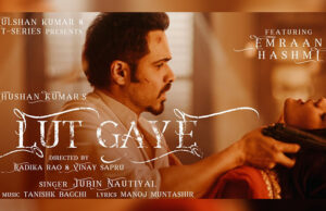 T-Series' new romantic single 'Lut Gaye' ft - Emraan Hashmi and Yukti Thareja is out now!