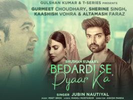 Bhushan Kumar & Jubin Nautiyal come together for 'Bedardi Se Pyaar Ka' starring Gurmeet Choudhary, Sherine Singh & Kaashish Vohra!