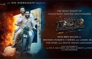 T-Series and Lahari Music bag music rights in all languages of the magnum opus 'RRR' directed by SS Rajamouli