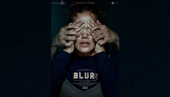 Zee Studios, Outsiders Films & Echelon Production reveal the first look of Blurr, starring Taapsee Pannu!